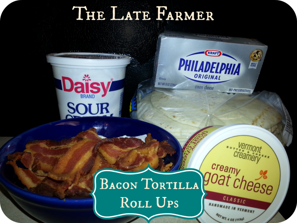 Bacon Tortilla Roll Ups Quick Easy to recipe to make The Late Farmer Bacon Tortilla Roll Ups Easy to make yummy recipe Creamy goat cheese classic bacon strips crumbled Sour cream flour tortillas cream cheese vermont creamery