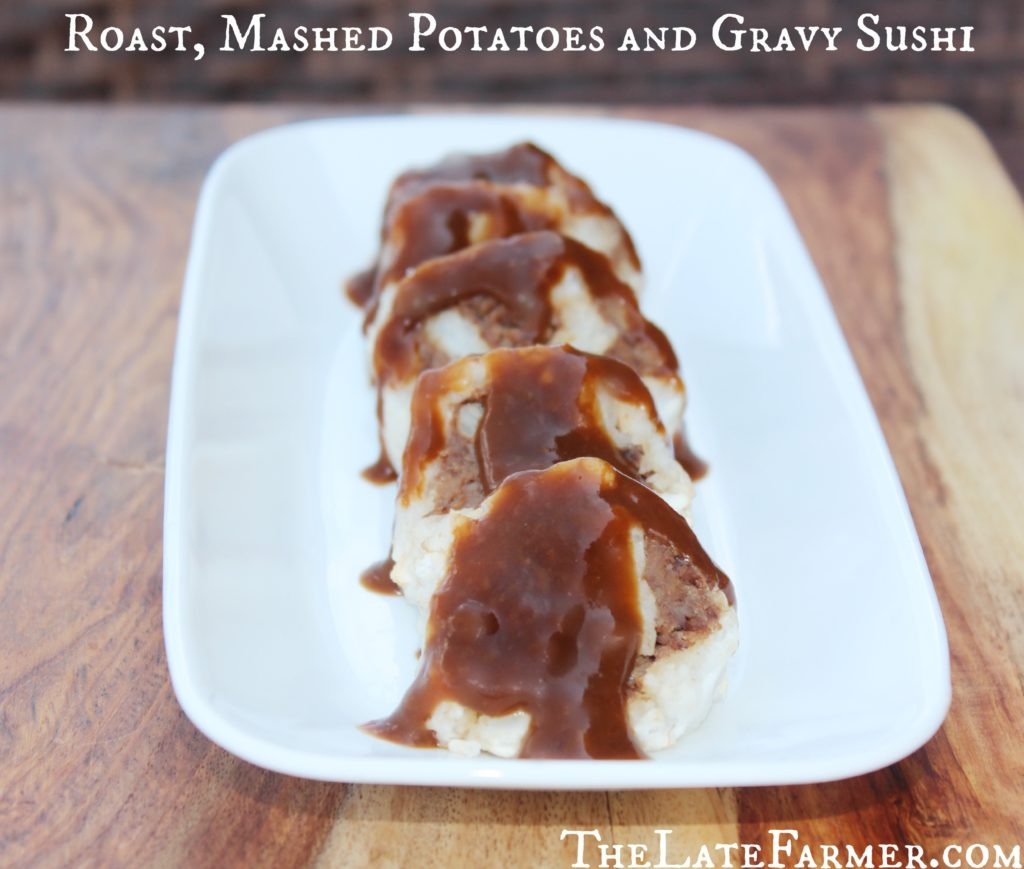 Roast, Mashed Potatoes and Gravy Sushi - TheLateFarmer.com